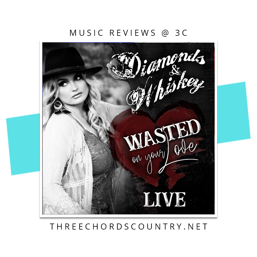 Diamonds and Whiskey - Wasted On Your Love (Live)