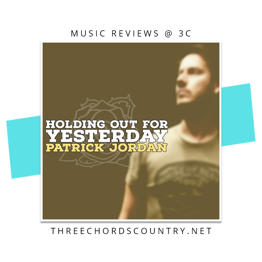 Patrick Jordan - Holding Out For Yesterday
