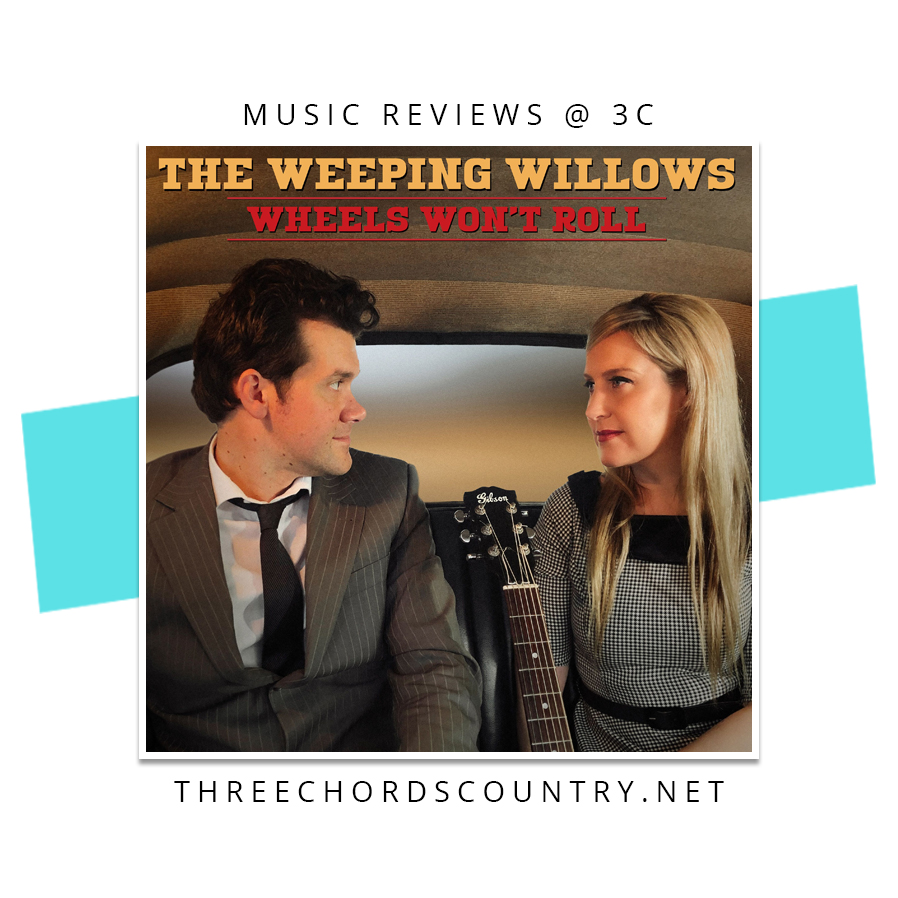 The Weeping Willows - Wheels Won't Roll