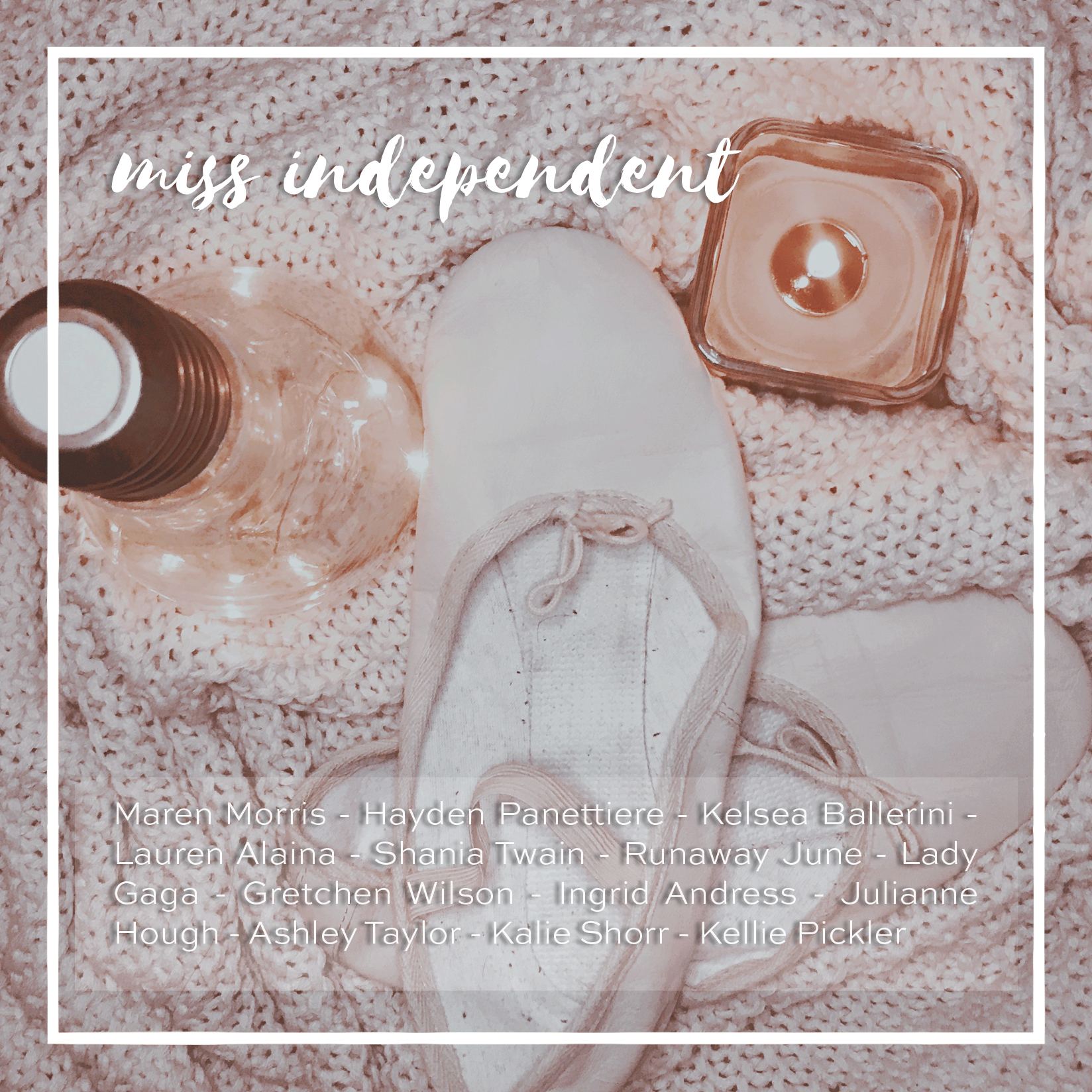 Weekly Playlist 25: miss independent