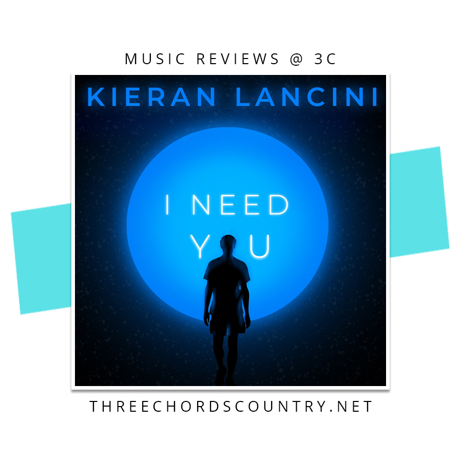 Kieran Lancini - I Need You