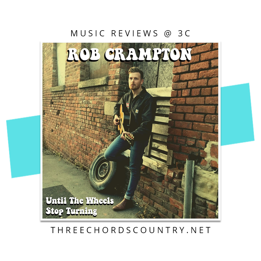 Rob Crampton - Until The Wheels Stop Turning