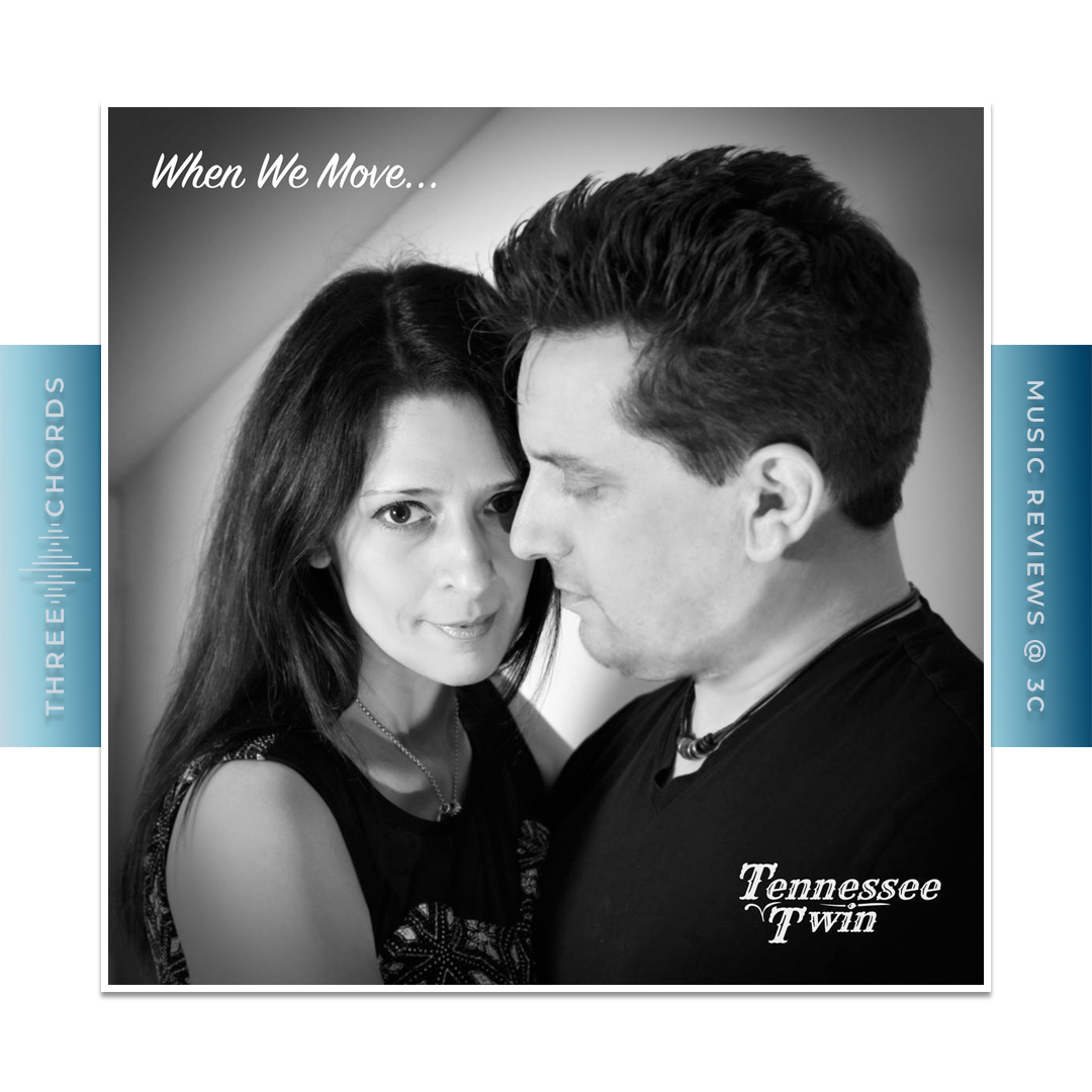 Tennessee Twin - When We Move