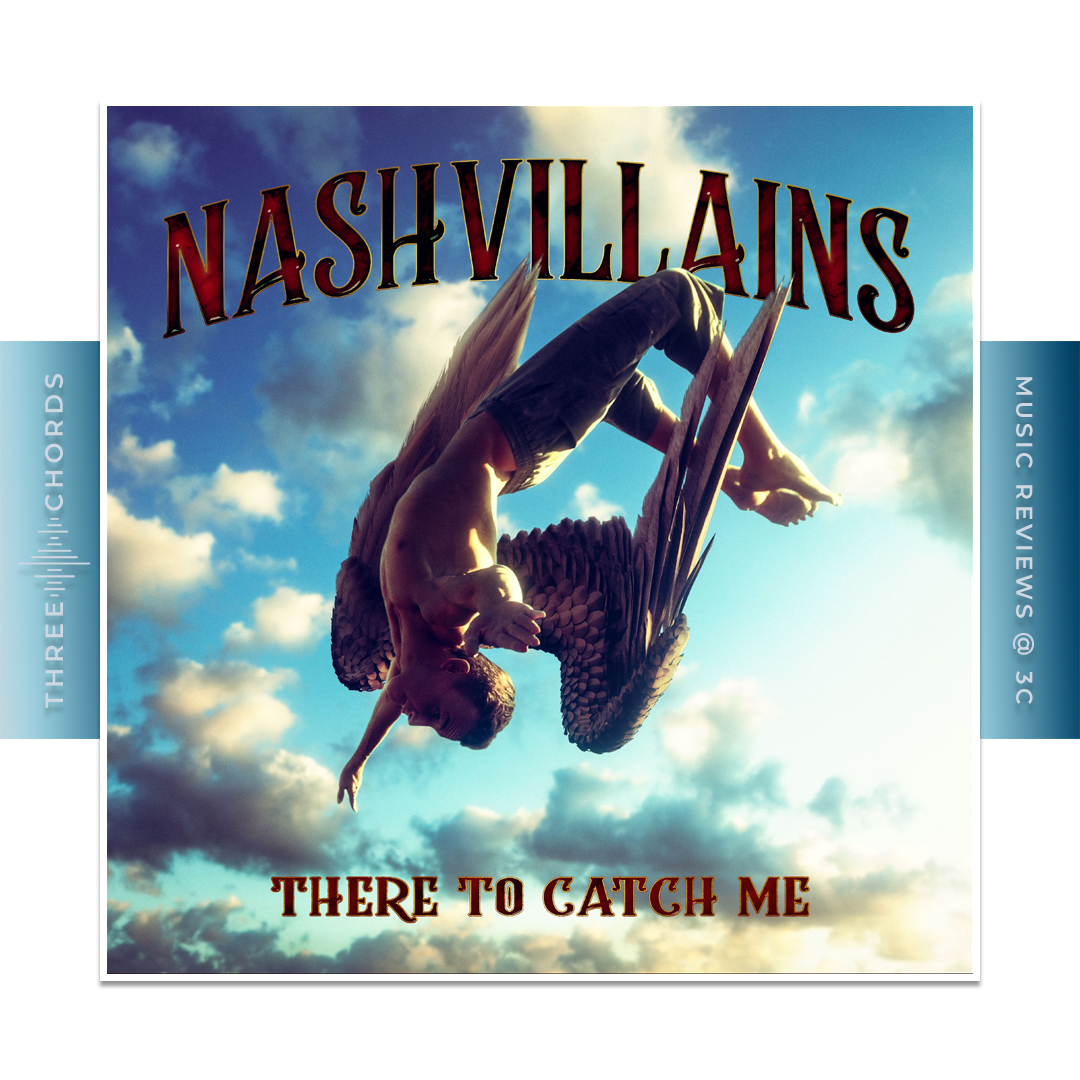 Nashvillains - There To Catch Me