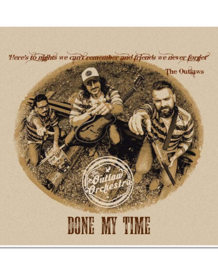 The Outlaw Orchestra - Done My Time